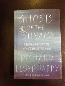 Ghosts of The Tsunami Richard Lloyd Parry Hardcover 2017