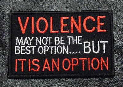 VIOLENCE MAYBE NOT BE THE BEST OPTION BUT OPTION MORALE ARMY HOOK PATCH