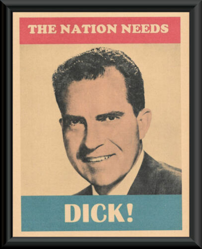 The Nation Needs Dick Nixon Campaign Poster Reprint On 50 Year Old Paper *P267