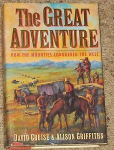 The Great Adventure - How the Mounties Conquered the West Regina Regina Area image 1