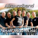 Never Mind Music, Allround Coverband, Bruiloft band !Feest!