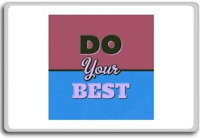 Do Your Best – Motivational Quotes Fridge