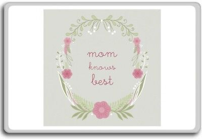 Mom Knows Best – Motivational Quotes Fridge