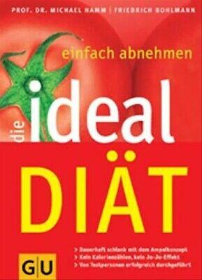 Die Ideal-Diät: einfach abnehmen - Prof. Dr. Michael Hamm
