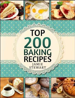 Baking Bible - Top 200 Baking Recipes (Baking cookbook) - electronic book