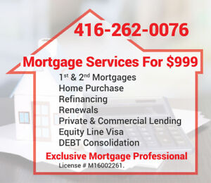 Mortgages for $999- House Purchase,Refinancing,Equity Take Out