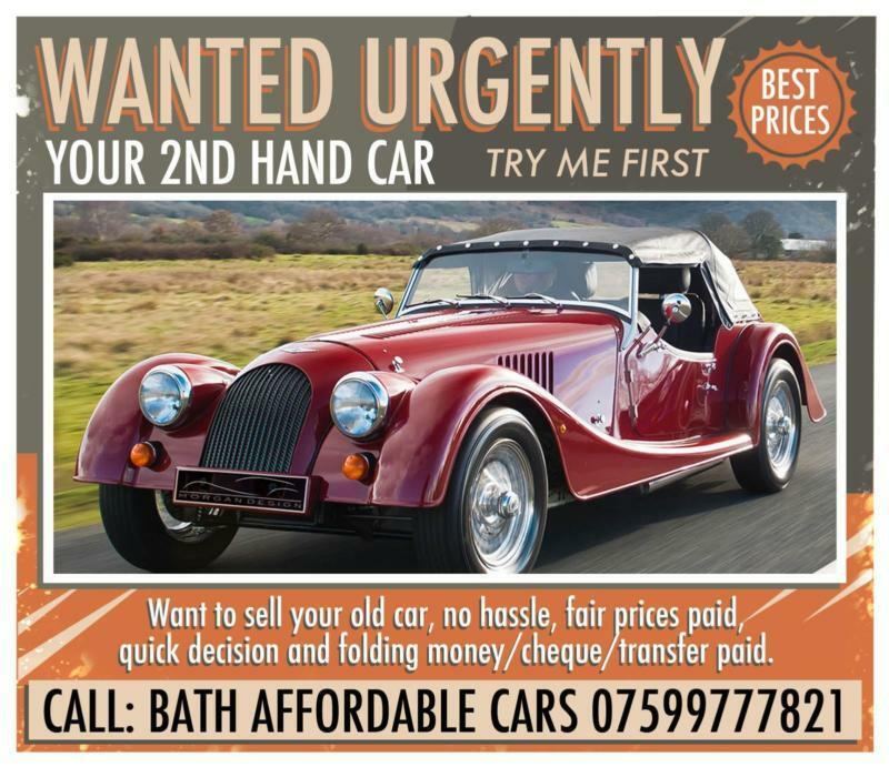 WANTED YOUR OLD CAR... TRY ME FIRST | in Bath, Somerset | Gumtree