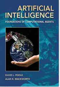 Artificial Intelligences: Foundations of Computational Agents