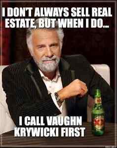Call Vaughn Krywicki First!