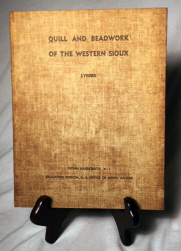 Quill and Beadwork of the Western Sioux by C. Lyford—Rare 1940 First Edition HB