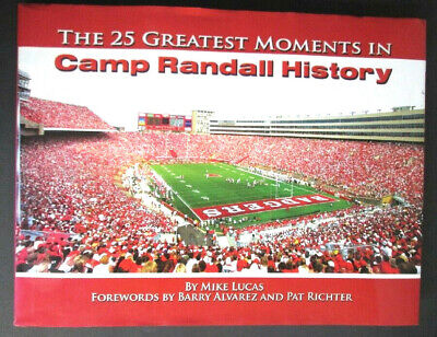 WISCONSIN BADGER FOOTBALL: THE 25 GREATEST MOMENTS IN CAMP RANDALL HISTORY - Wisconsin Badger Football History