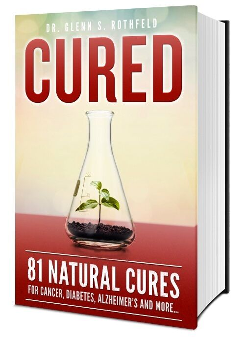 Cured: 81 Natural Cures for Cancer Diabetes Alzheimer's Dr Rothfeld - Brand New!
