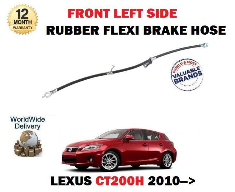 FOR LEXUS CT200H 1.8 HYBRID 2010--> NEW FRONT LEFT SIDE RUBBER FLEXI BRAKE HOSE
