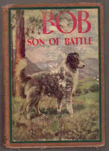 BOB, SON OF BATTLE, Children's book, Antiquarian, circa 1942