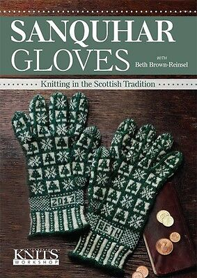 Sanquhar Gloves: Knitting in the Scottish Tradition Interweave Knits DVD