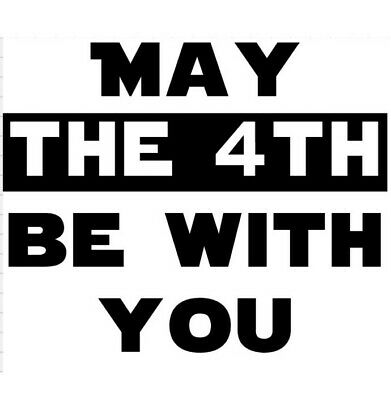 Star Wars May The 4th Be With You Vinyl Decal Sticker Car Window Bedroom Force
