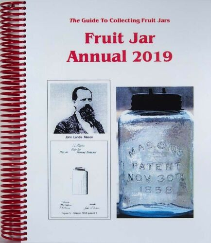 Fruit Jar Annual 2019 Volume 23 By Jerry McCann On SALE While SUPPLIES LAST