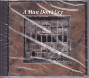 A Man Don't Cry by Mac Davis - New Music CD