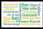Plakat med nordjyske udtryk, perfekt til en sjov gave flere forskellige plakater haves fås i A4 og A3 .Priser fra 99.95 begrænset antal.porto 49 kr.