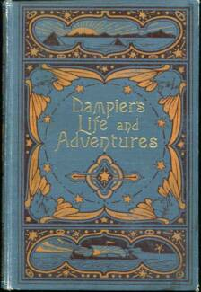 The Life and Adventures of William Dampier...