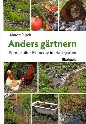 Anders gärtnern Permakultur Permakulturgarten Hausgarten Selbstversorgung
