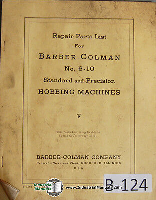 Barber Colman 6-10 Gear Hobbing Machine I-4374 Parts Lists Manual
