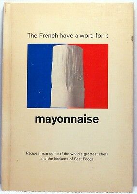 THE FRENCH HAVE A WORD FOR IT MAYONNAISE Best Foods Cookbook Recipes