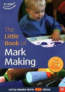 The Little Book of Mark Making (Little Books), Elaine Massey & Sam Goodman   Pap
