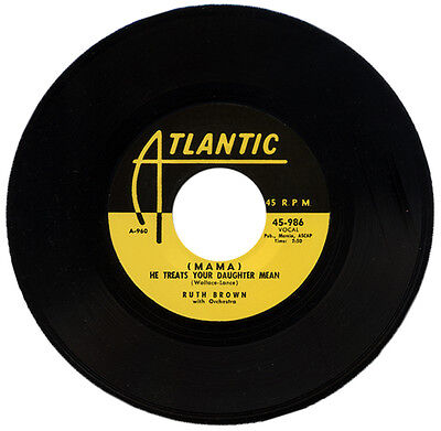 """RUTH BROWN & ORCH. """"(MAMA) HE TREATS YOUR DAUGHTER MEAN""""   KILLER R&B"""