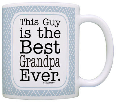 Funny Grandpa Gifts Grandpa This Guy is Best Ever Fathers Coffee Mug Tea