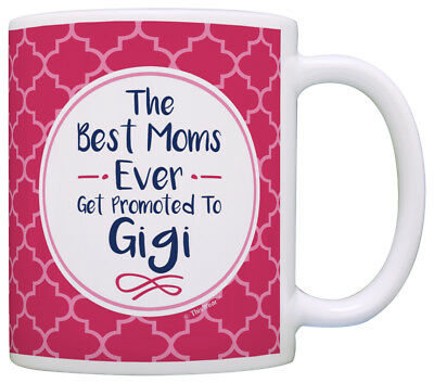 Gigi Gifts Gigi the Best Moms Get Promoted to Gigi Grandma Coffee Mug Tea