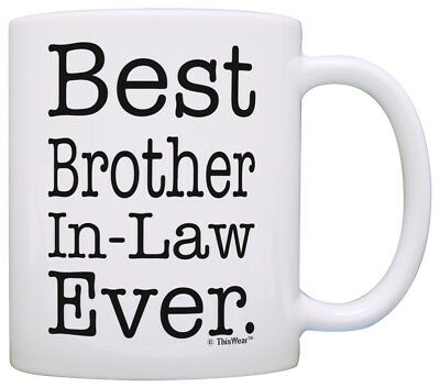 Brother in Law Gifts Best Brother in Law Ever Brother in Law Coffee Mug Tea
