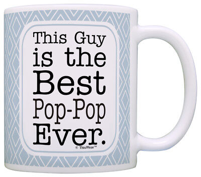 Funny Pop-Pop Gifts Pop-Pop Grandpa This Guy is Best Ever Coffee Mug Tea