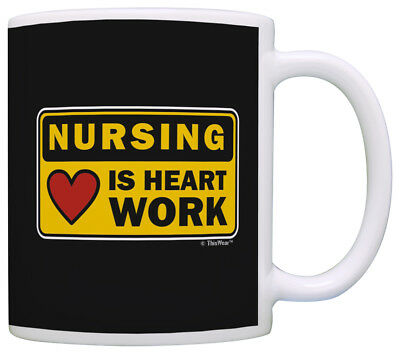 Graduation Gifts for Nurses Nursing is Heart Work Sign Coffee Mug Tea Cup (Gifts For Nursing Graduates)
