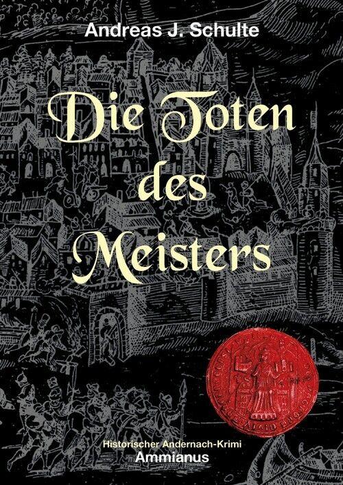 Die Toten des Meisters: Konrads erster Fall - Andreas J. Schulte