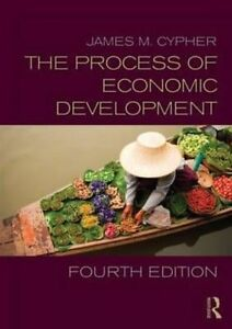 The Process of Economic Development by James M. Cypher (Paperback, 2014)