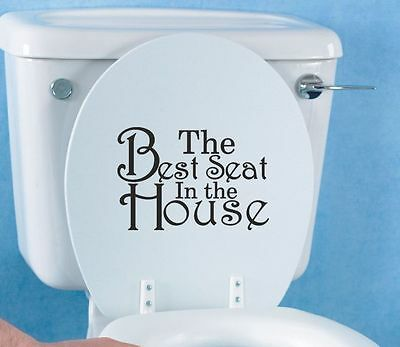 THE BEST SEAT IN THE HOUSE Toilet seat sticker decal   funny, bathroom   WQA34  