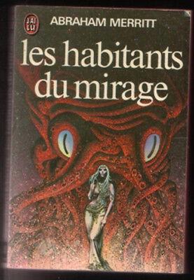 J'ai Lu 0557 Abraham Merritt LES HABITANTS DU MIRAGE