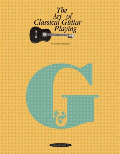 The Art Of Classical Guitar Playing Charles Duncan Book NEW!