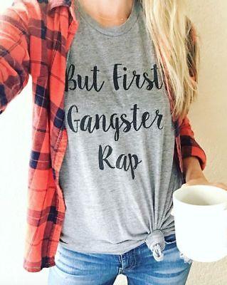 But First Gangster Rap T Shirt