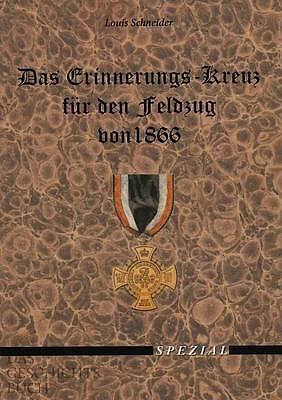 Schneider: Das Erinnerungs-Kreuz für den Feldzug von 1866 NEU Reprint