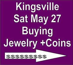 KINGSVILLE LIONS HALL SAT MAY 27 Buying COINS+JEWELRY