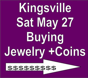 SAT May27 9am KINGSVILLEBuying All Jewelry,Coins,Windup Watches