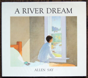 A River Dream by Allen Say New Hardcover