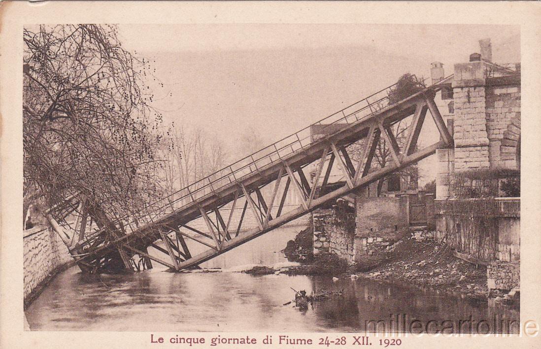 * FIUME - Le 5 Giornate. Il Ponte sull'Eneo dopo il brillamento 1920