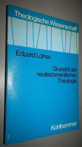 THEOLOGIE Eduard LOHSE (1924-2015 Grundriß der neutestamentlichen Theologie 1979