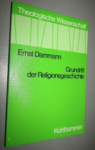 THEOLOGIE GESCHICHTE Ernst DAMMANN 1904-03 Grundriß der Religionsgeschichte 1978