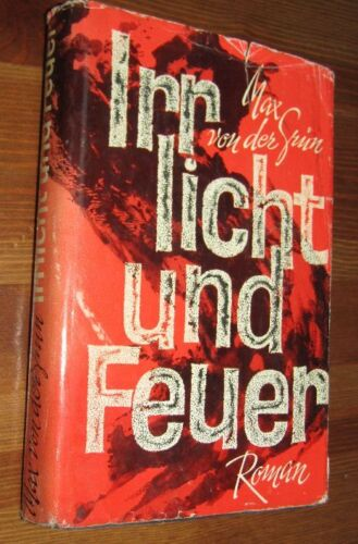 Max von der GRÜN (1926- 2005) Irrlicht und Feuer ROMAN 1965 DDR- Ausgabe