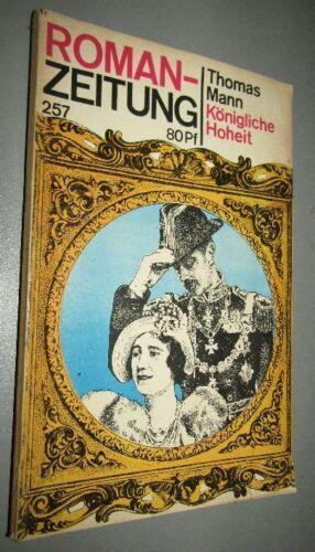Thomas MANN (1875- 1955) Königliche Hoheit ROMAN Ausgabe 1970 ROMANZEITUNG 257