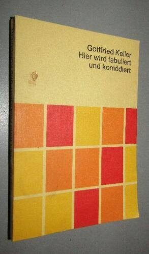 Gottfried KELLER (1819- 1890) Hier wird fabuliert und komödiert 1961 AUSWAHL